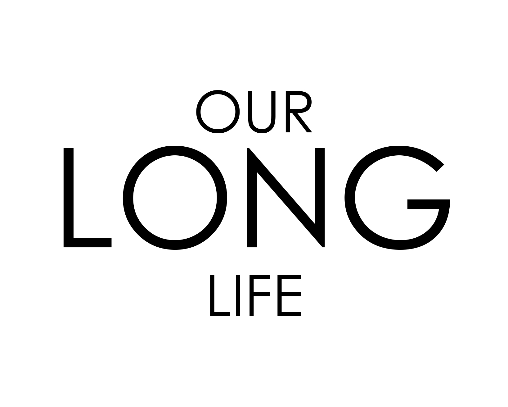 OUR LONG LIFE