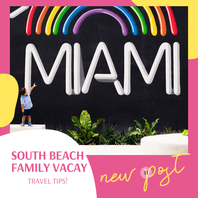 Going on a family vacation with a toddler to South Beach, Miami - Tips on where to stay and what to eat!