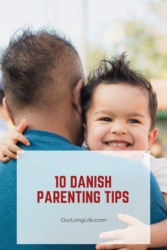10 Danish Parenting Tips - How Denmark Creates Happier Kids and Families